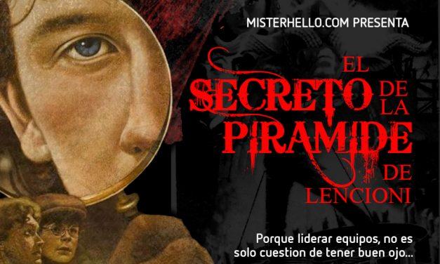 CLXXXIV | EL VIEJO SECRETO DE LA PIRÁMIDE (DE LENCIONI) PARA LIDERAR CON ÉXITO EN LA NUEVA NORMALIDAD